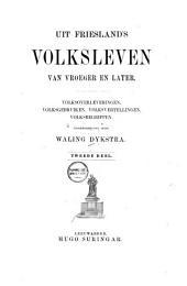Uit Friesland's volksleven van vroeger en later: Volksoverleveringen, volksgebruiken, volksvertellingen, volksbegrippen, Volume 2