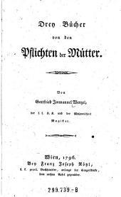 Drey Bücher von den Pflichten der Mütter