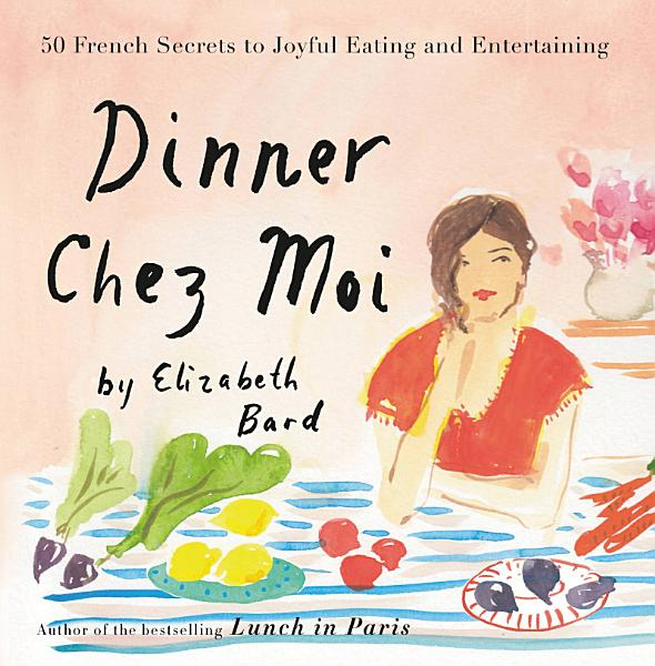 Download Dinner Chez Moi Book