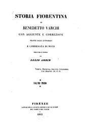 Storia Fiorentina: con aggiunte e correzioni, tratte dagli autografi e corredata di note, Volume 1