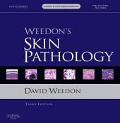Weedon's Skin Pathology: Expert Consult - Online and Print, Edition 3