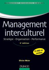 Management interculturel - 6e éd: Stratégie. Organisation. Performance