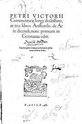 Petri Victorii commentarii longe doctissimi, in tres libros Aristotelis de arte dicendi