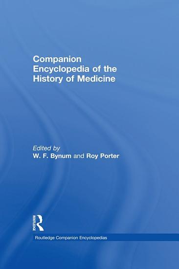Companion Encyclopedia of the History of Medicine PDF