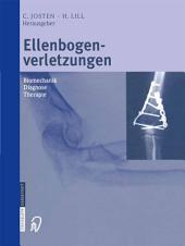 Ellenbogenverletzungen: Biomechanik ■ Diagnose ■ Therapie