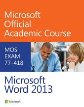 Exam 77-418 Microsoft Word 2013