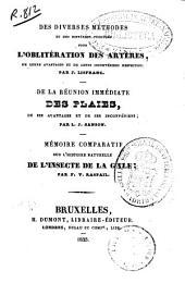 Des diverses méthodes et des différents procédes pour l'oblitération des arteres...: De la réunion immédiate des plaies... ; par L.J. Sanson