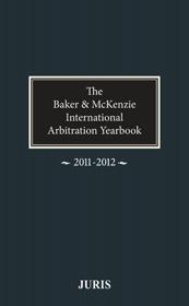 Baker   McKenzie International Arbitration Yearbook  2011 2012 PDF