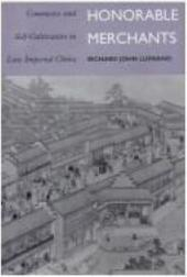 Honorable Merchants: Commerce and Self-Cultivation in Late Imperial China