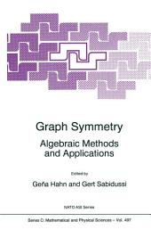 Graph Symmetry: Algebraic Methods and Applications