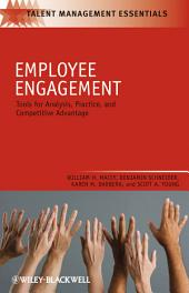 Employee Engagement: Tools for Analysis, Practice, and Competitive Advantage