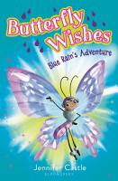 Butterfly Wishes 3  Blue Rain s Adventure PDF