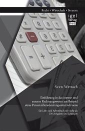 Einführung in das interne und externe Rechnungswesen am Beispiel eines Personaldienstleistungsunternehmens: Ein Lehr- und Arbeitsbuch mit mehr als 100 Aufgaben und Lösungen