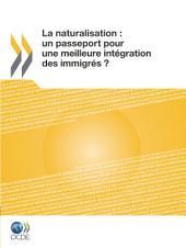 La naturalisation: un passeport pour une meilleure intégration des immigrés ?