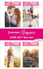 Harlequin Romance June 2017 Box Set: Her Pregnancy Bombshell\Married for His Secret Heir\Behind the Billionaire's Guarded Heart\A Marriage Worth Saving