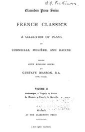 A Selection of Plays by Corneille, Molière and Racine: Volume 2