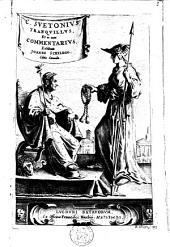 C. Suetonius Tranquillus, et in eum commentariis