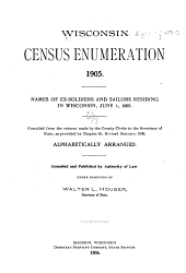 Tabular Statements of the Census Enumeration and the Agricultural. Dairying and Manufacturing Interests of the State of Wisconsin: Also, Alphabetical List of the Soldiers and Sailors of the Civil War Residing in the State June 1, 1903, Part 3