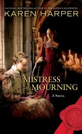 Mistress of Mourning: A Novel
