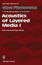 Acoustics of Layered Media I: Plane and Quasi-Plane Waves