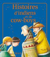 Histoires d'indiens et de cow-boys: Histoires à raconter