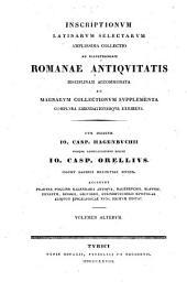 Inscriptionum Latinarum selectarum amplissima collectio ad illustrandam Romanae antiquitatis disciplinam accommodata ac magnarum collectionum supplementa complura emendationesque exhibens: Volume 2