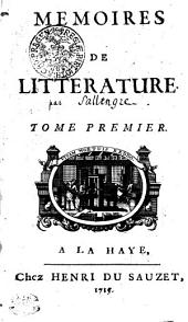 Memoires de litterature. Tome premier [-second, seconde partie].