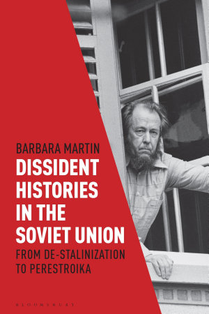 Dissident Histories in the Soviet Union
