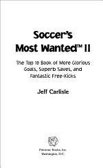 Soccer's Most WantedTM II: The Top 10 Book of More Glorious Goals, Superb Saves, and Fantastic Free-Kicks