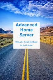 Advanced Home Server - Making the Complicated Easier