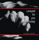 I Prayed for You Today