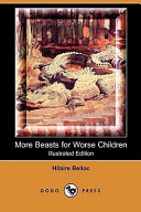 More Beasts for Worse Children  Illustrated Edition   Dodo Press