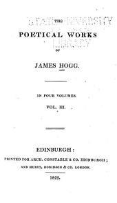 Poetical Works of James Hogg: The poetic mirror. Miscellanies. Songs