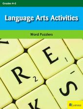 Language Arts Activities: Word Puzzlers for Grades 4-5
