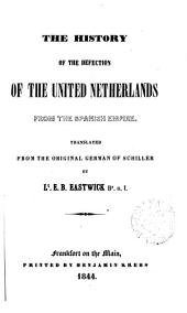 The history of the defection of the United Netherlands from the Spanish empire, tr. by E.B. Eastwick