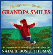 Grandpa Smiles: Natalie's Art in Stories
