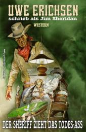 Der Sheriff zieht das Todes-Ass: Western
