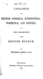 Catalogue of Hymenopterous Insects in the Collection of the British Museum...
