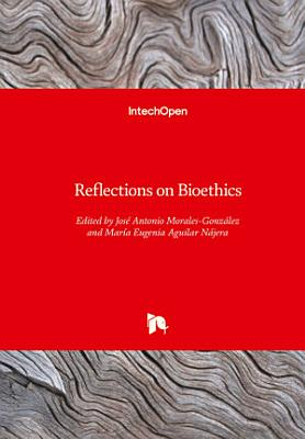 Reflections on Bioethics