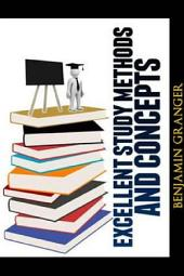 Excellent Study Methods and Concepts
