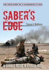Saber's Edge: A Combat Medic in Ramadi, Iraq