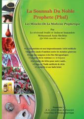 La Sounnah Du Noble Prophete (Pbsl): Les Miracles De La edecine Prophetique