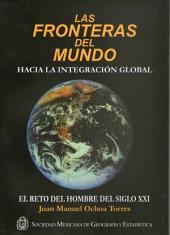 LAS FRONTERAS DEL MUNDO: Hacia la integración Global