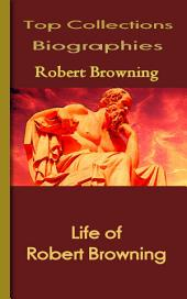 Life and Letters of Robert Browning: Top Biography Collections