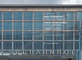 Wien S  dbahnhof  Bestand und Abbruch   Vienna South Station and its demolition   2007   2010 PDF