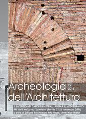 """Archeologia dell'Architettura, XX, 2015 – Il laterizio nei cantieri imperiali. Roma e il Mediterraneo. Atti del I workshop """"Laterizio"""" (Roma, 27-28 novembre 2014)"""