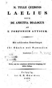 M. Tullii Ciceronis Laelius: sive, De amicitia dialogus ad T. Pomponium Atticum