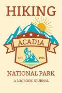 Hiking Acadia National Park A Logbook Journal PDF