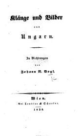 Klänge und Bilder aus Ungarn. In Dichtungen