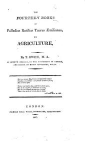 The Fourteen Books of Palladius Rutilius Taurus Æmilianus, on Agriculture